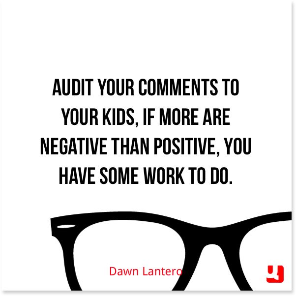 Be more positive to your kids
