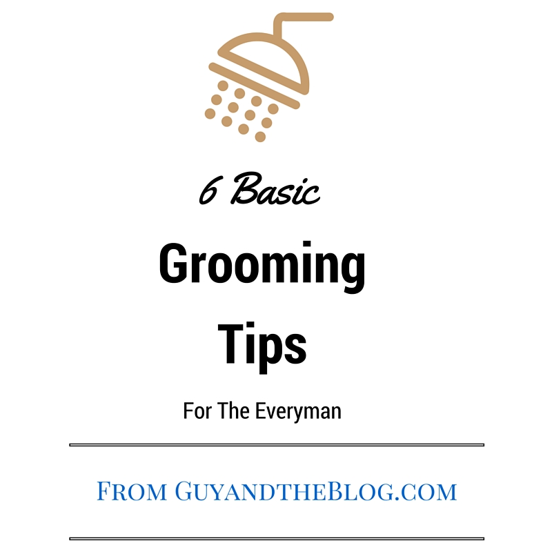 6 Basic Grooming Tips For The Everyman