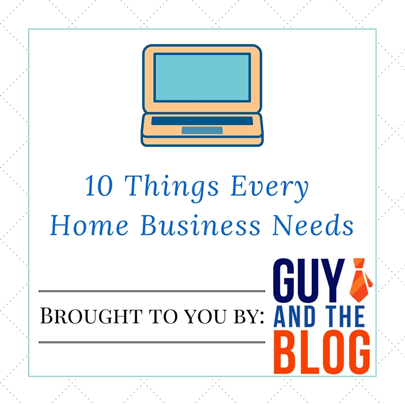 10 Things Every Home Business Needs Graphic