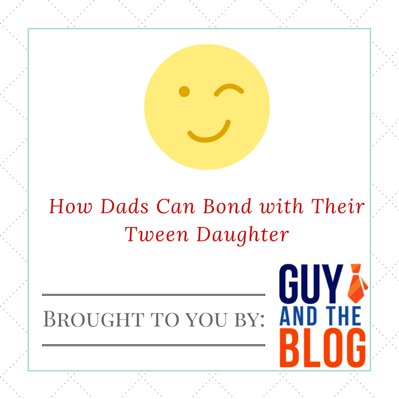 How Dads Can Bond With Their Tween Dughter Graphic