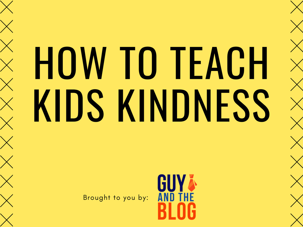 How to Teach Kids Kindness