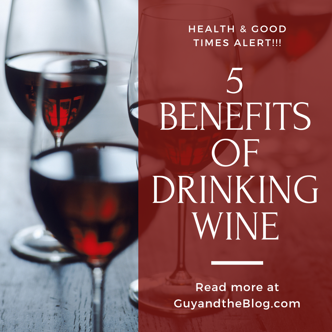 best red wine - 5 Benefits of Drinking Wine